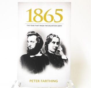 1865-the-year-that-made-the-salvation-army-peter-farthing